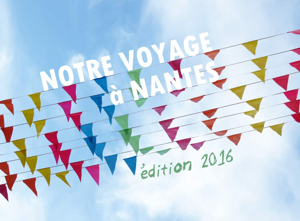 Nantes 2016 ©Etpourtantelletourne.fr