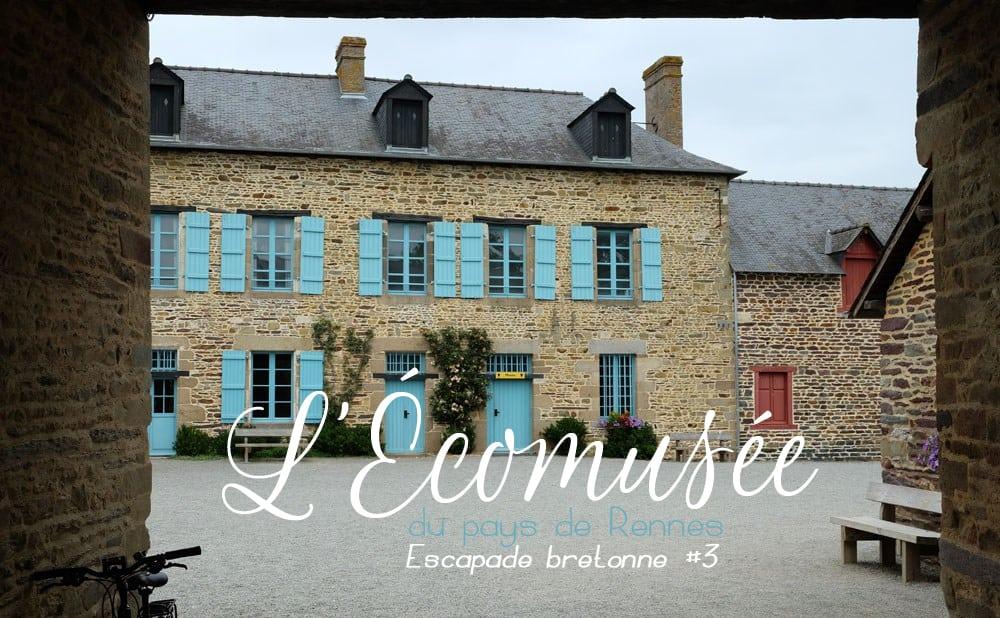 Écomusée du pays de Rennes ©Etpourtantelletourne.fr