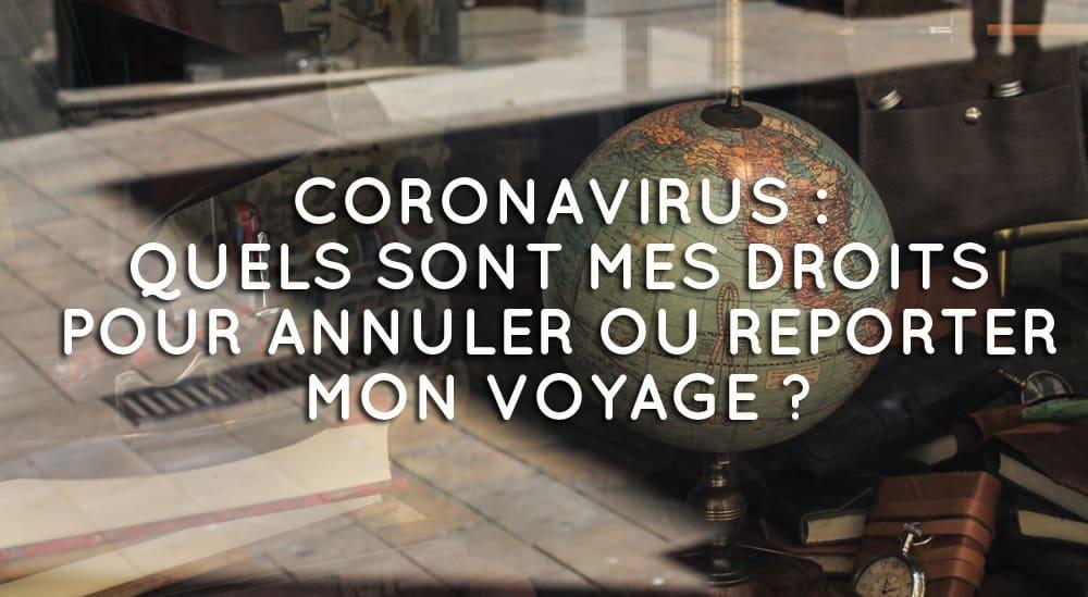 Coronavirus : quels sont mes droits pour annuler ou reporter mon voyage ?