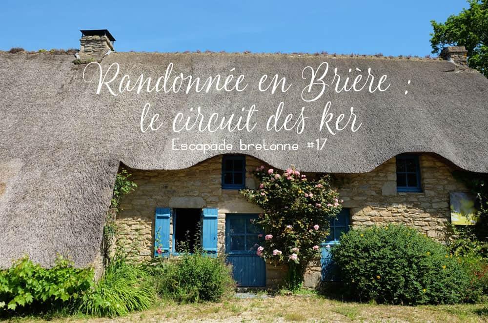 Randonnée en Brière, le circuit des ker ©Etpourtantelletourne.fr